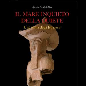 Il Mare Inquieto della Quiete Una Storia degli Etruschi