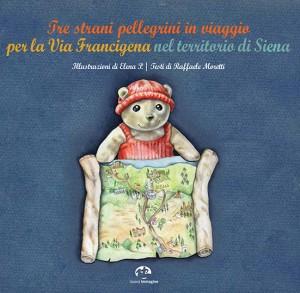 Tre strani pellegrini per la via Francigena nel territorio di Siena