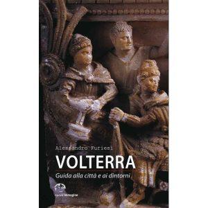 Volterra - Guida alla città e ai dintorni Autore: Alessandro Furiesi