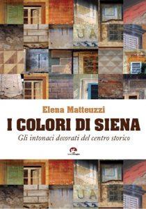 I colori di Siena - Gli intonaci decorati del centro storico